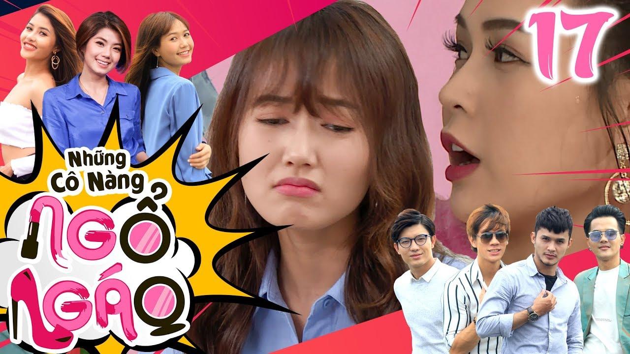 NHỮNG CÔ NÀNG NGỔ NGÁO | TẬP 17 | Ganh tị Nhung Gumiho - Sam bất ngờ tranh giành thả thính trai đẹp