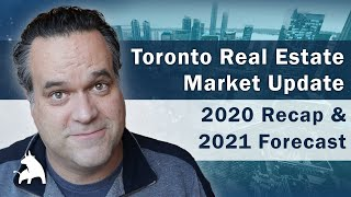 Toronto Real Estate Market Update - 2020 Recap & 2021 Forecast