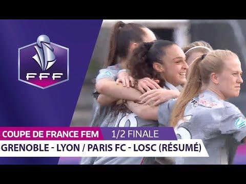 Coupe de France Féminine, 1/2 finale : Grenoble - Lyon, PFC - LOSC (résumé) I FFF 2018-2019