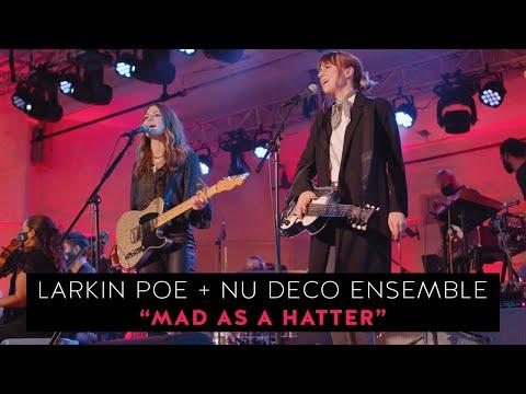 Смотреть клип Larkin Poe & Nu Deco Ensemble - Mad As A Hatter