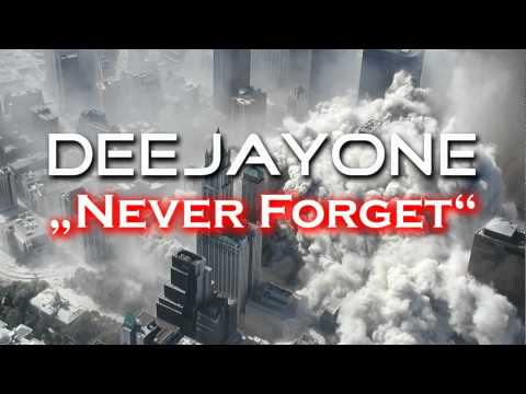 """DeeJayOne - """"Never Forget"""" 9/11 - In Memory of 11. September 2001"""