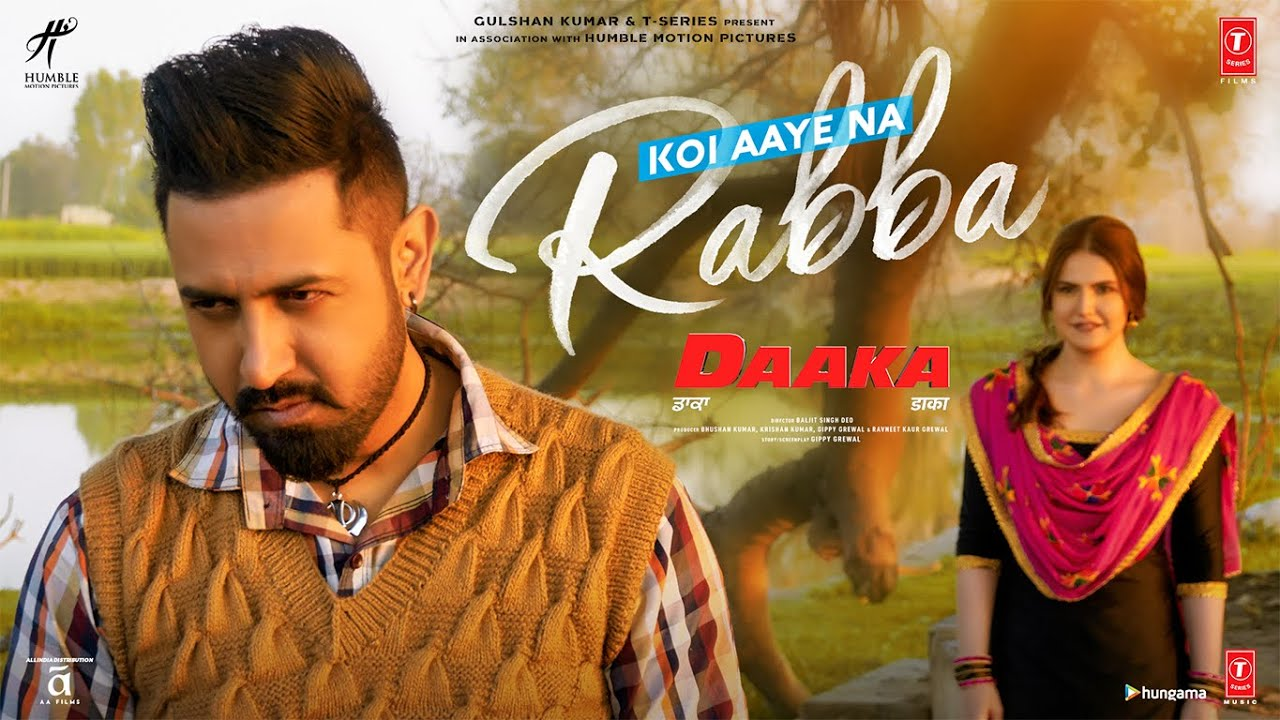DAAKA: Koi Aaye Na Rabba Video Song | Gippy Grewal, Zareen Khan | Rochak Feat. B Praak | Kumaar