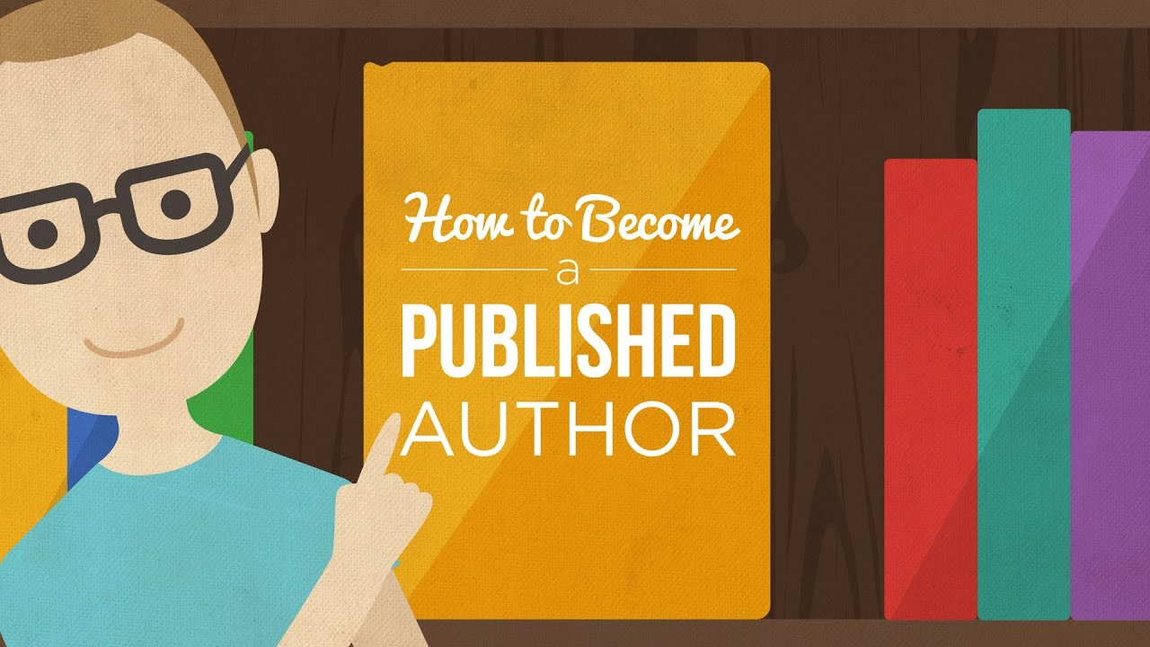 How to Become a Published Author from Idea to Bookshelf