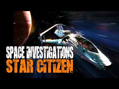 Star Citizen: Space Investigations of The Future