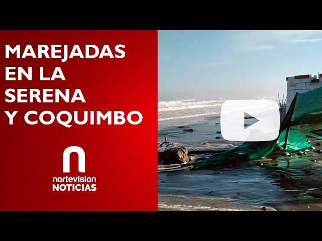 MAREJADAS EN LA SERENA Y COQUIMBO