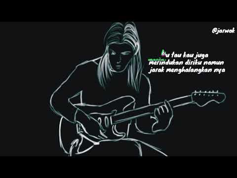 Lagu rindu buat sang kekasih yang lagi LDR (cocok buat story wa) 2018