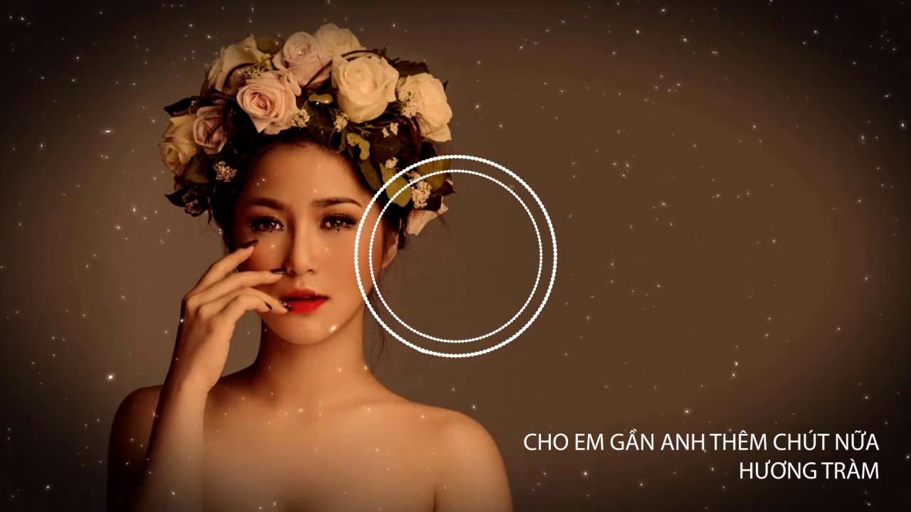 Cho Em Gần Anh Thêm Chút Nữa Lyric – Hương Tràm Singer