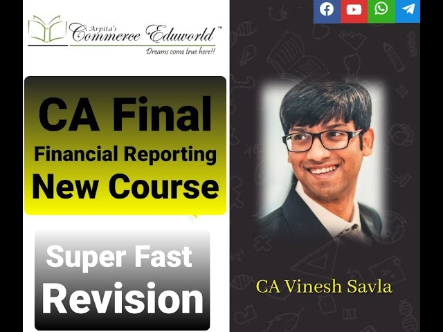 CA Final FR New Super Fast Revision by CA Vinesh Savla Ind AS 33,7,113,24,108 & 115 [100% English]