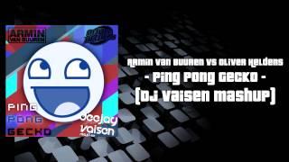 Armin van Buuren Vs Oliver Heldens - Ping Pong Gecko (Dj Vaisen Mashup)