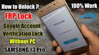 How To Bypass Google Account On Samsung J3 Luna Pro