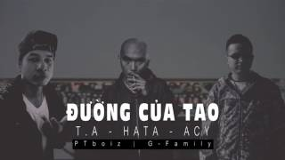 [Official Audio] Đường của tao - T.A Ft Hata & Acy