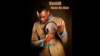 Hillsong - Made Me Glad (DavidB Cover)