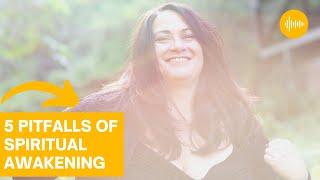 5 Pitfalls of Spiritual Awakening