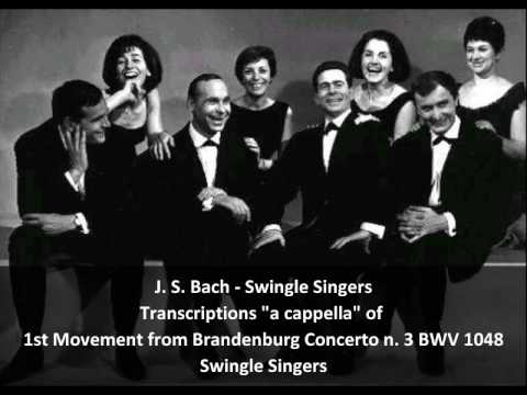 J. S. Bach-Swingle Singers - Transcription of 1st Movement from Brandenburg Concerto n. 3 BWV 1048