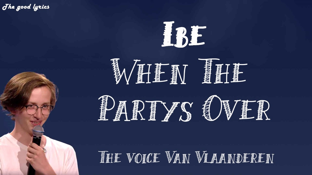 Ibe - When The Party's Over (Lyrics) - The Voice Van ...