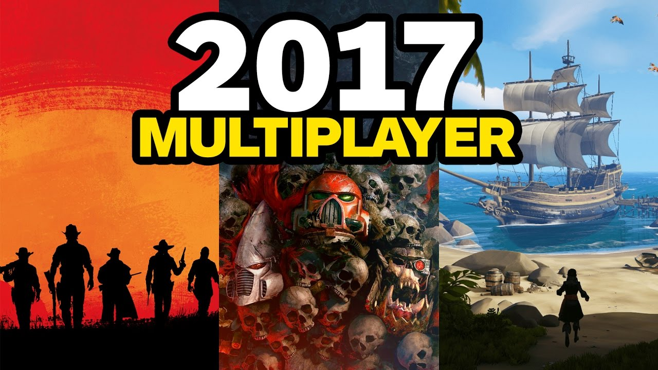 Top 10 Most Anticipated Multiplayer Games Of 2017 Youtube
