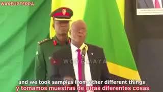 El presidente de Tanzania John Magufuli expone que los test del Covid - 19 son una farsa.