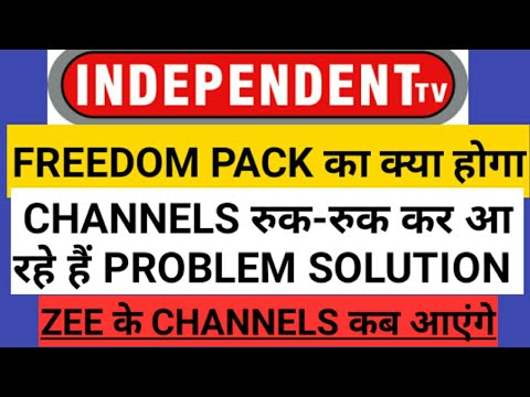 INDEPENDENT TV NEW UPDATE ON ZEE CHANNELS, FREEDOM PACK & VIDEOS FREEZING PROBLEM