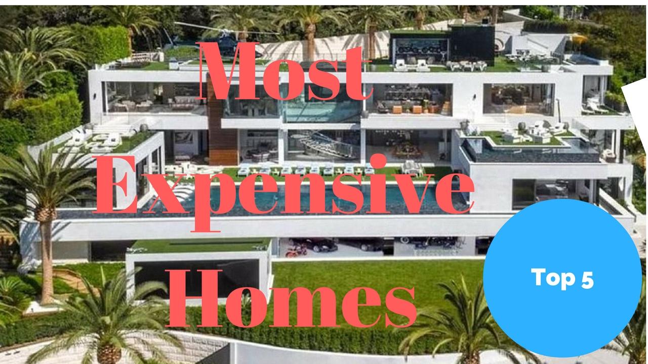 top 5 most expensive homes 2017 - youtube
