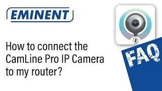How can I connect my CamLine Pro IP Camera to my router/modem?
