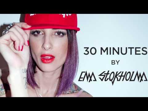 30 minutes - Ema Stokholma mix