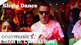 Video Etnon feat Lyrical Son - Shqip dance download MP3, 3GP, MP4, WEBM, AVI, FLV Januari 2018