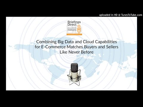 Combining Big Data & Cloud Capabilities for E-Commerce Matches Buyers and Sellers Like Never Before
