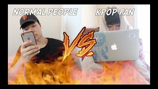 K-POP FANS VS NORMAL PEOPLE 4