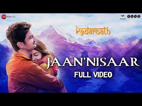 Jaan 'Nisaar - Full Video | Kedarnath | Arijit Singh | Sushant Rajput | Sara Ali Khan | Amit Trivedi