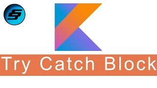 Try Catch Block - Kotlin Programming