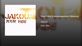 Your Vibe (Lovesequenzer Remixx)