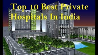 Top 10 Hospitals - TOP 10 BEST PRIVATE HOSPITALS IN INDIA