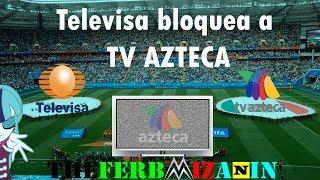 TV Azteca denuncia bloqueo de su señal en partidos del mundial | Es culpa de Televisa?