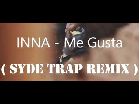 INNA - Me Gusta ( SYDE Trap Remix )