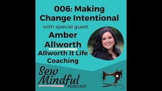 Highlights: 006 Making Change Intentional with Amber Allworth