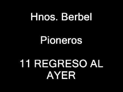 Hermanos Berbel - REGRESO AL AYER