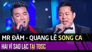Quang Lê - Đàm Vĩnh Hưng lần đầu song ca Hai Vì Sao Lạc tại Tuyệt Đỉnh Song Ca Tập #2
