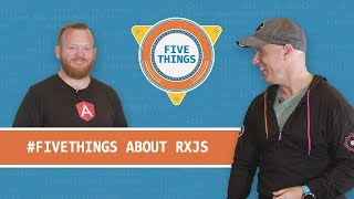 #FiveThings About RxJS and Reactive Programming