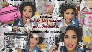 Kit de Maquiagem Para Iniciantes | Montando a Nécessaire e Base