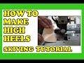 How to make high heels, custom heels  leather sandal's skiving  tutorial