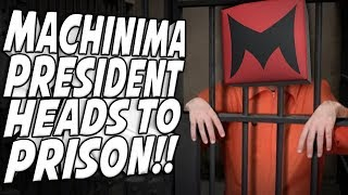Head of Machinima is Going to Prison!