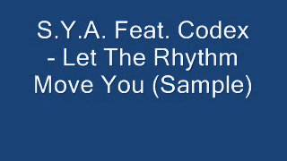1992 S.Y.A. Feat. Codex - Let The Rhythm Move You (Sample)