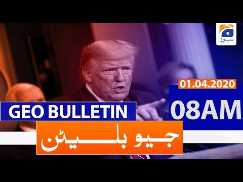 Geo Bulletin 08 AM | 1st April 2020