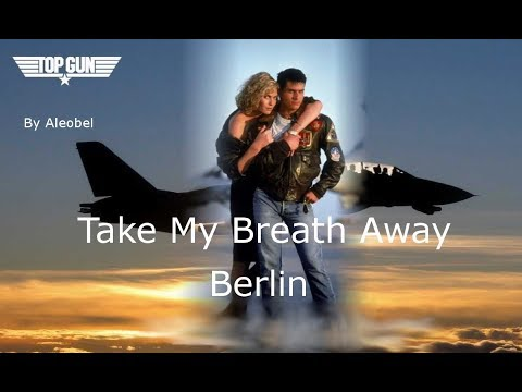 Take My Breath Away,  (Top Gun) - Berlin - Traduzione in Italiano