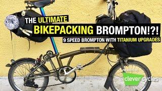 Ultimate Bikepacking Brompton?