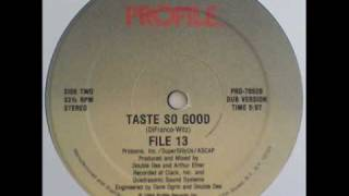 File 13 - Taste So Good (Dub)