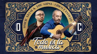 Todo és la musica - Omer Adam & The Gipsy - Chico Castillo