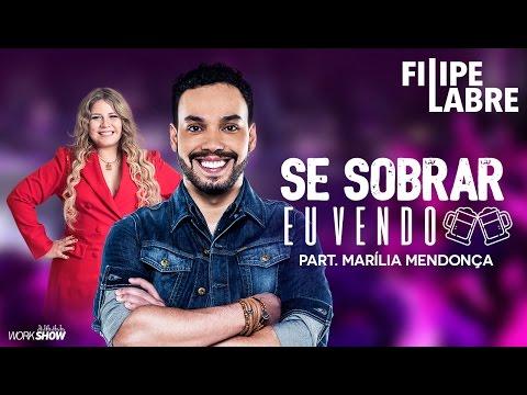 Filipe Labre - Se Sobrar Eu Vendo Part. Marília Mendonça - DVD Nosso Momento