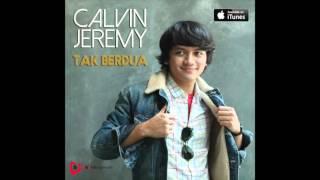 Calvin Jeremy - Tak Berdua (Official Audio)