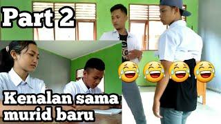 Video lucu- murid baru banyak di suka cewek😂😂😂